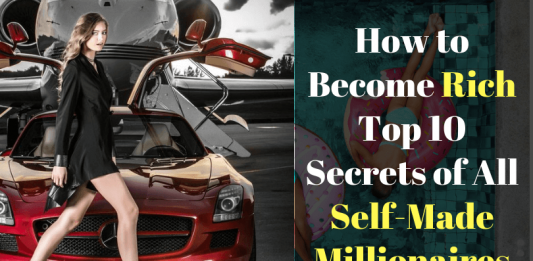 How to Become Rich Top 10 Secrets of All Self-Made Millionaires